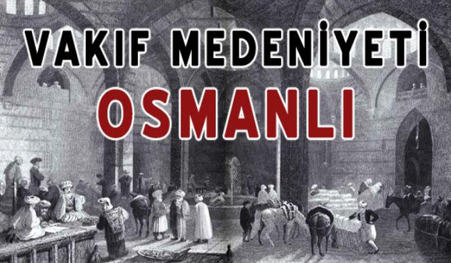 Osmanlıdaki vakıflar --