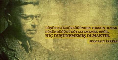 Varoluşçu yazarlardan J. P. Sartre sözleri..