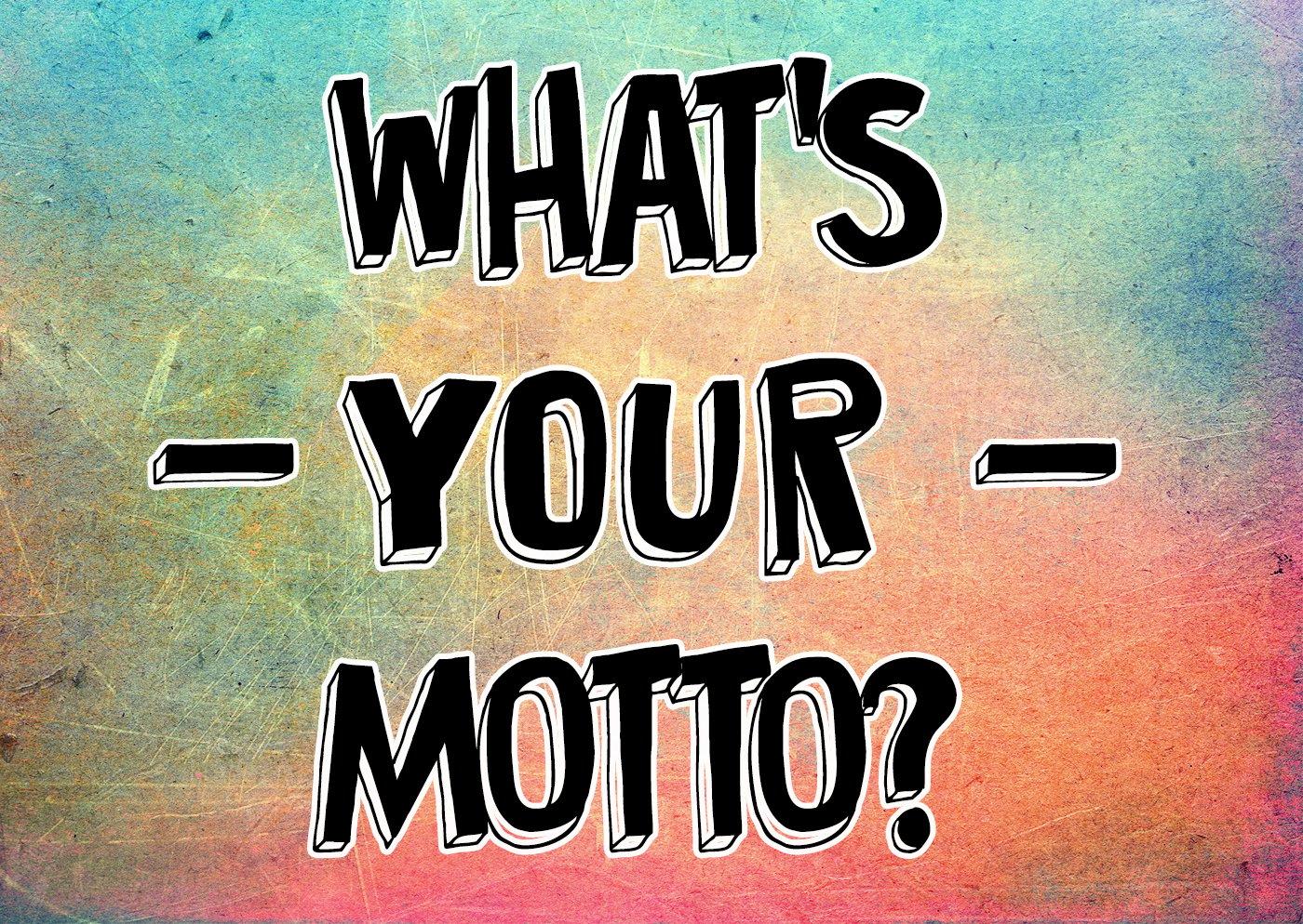 What's your motto (Senin sloganın nedir?)<br />:)