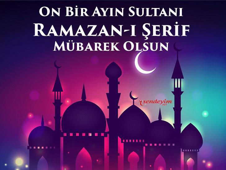 Onbir aayın sultanı ramazan-ı şerif mübarek olsun..