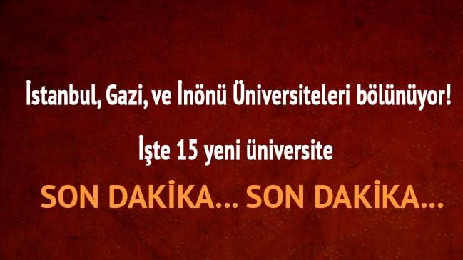 Üniversiteler bölünüyor işte yeni 15 üniversite hangi üniversiteler bölünüyor içlerinde üç büyük üniversitede var.