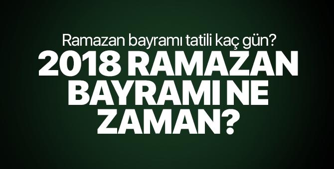 2018 Ramazanı Ne Zaman Başlıyor