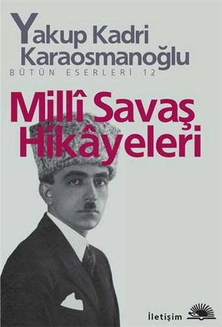 Milli Savaş Hikayeleri - Yakup Kadri Karaosmanoğlu Kapak