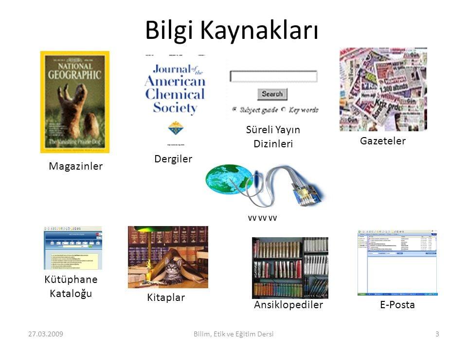 Bilgi Kaynakları: Süreli Yayın Dizinleri, Gazeteler, Dergiler, Magazinler vs..